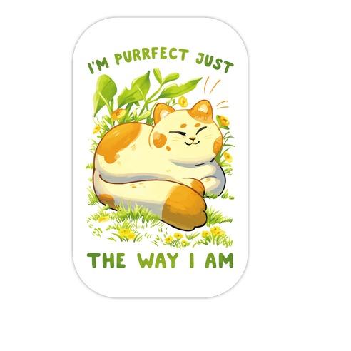 I'm Purrfect Just The Way I Am Die Cut Sticker