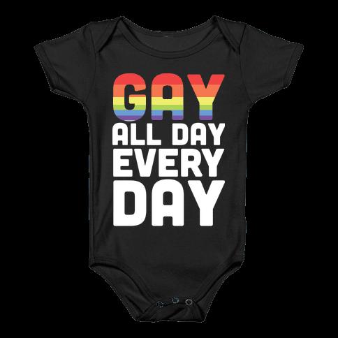 Gay All Day, Everyday  Baby Onesy