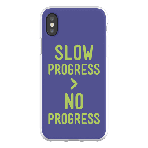 Slow Progress > No Progress Phone Flexi-Case