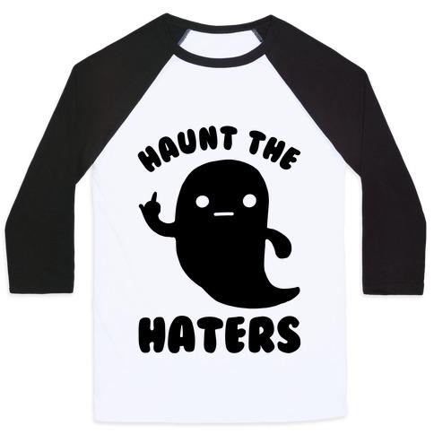 3e29f74b228 Haunt The Haters Baseball Tee