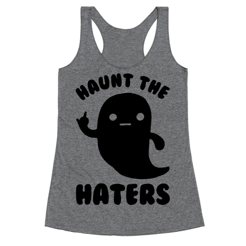 Haunt The Haters Racerback Tank Top