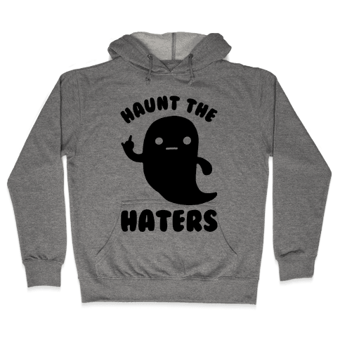 Haunt The Haters Hooded Sweatshirt