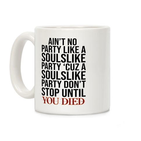 Ain't No Party Like A Soulslike Party Coffee Mug