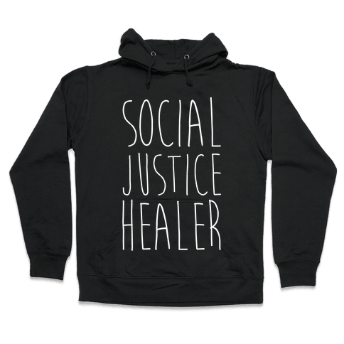 Social Justice Healer Hooded Sweatshirt