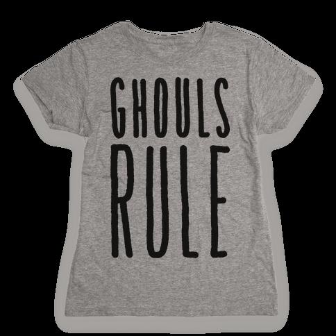 Ghouls Rule Womens T-Shirt