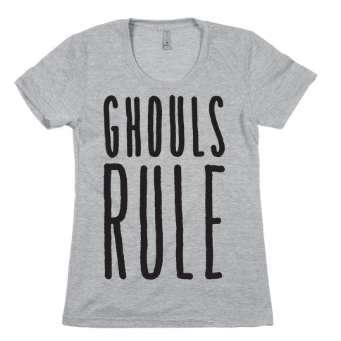 Ghouls Rule Womens T-Shirt