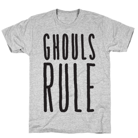 Ghouls Rule T-Shirt