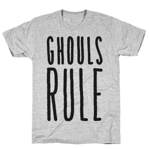 Ghouls Rule Mens T-Shirt