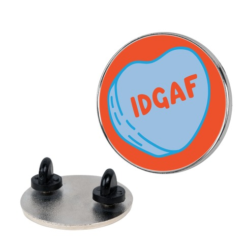 IDGAF Conversation Heart Parody Pin