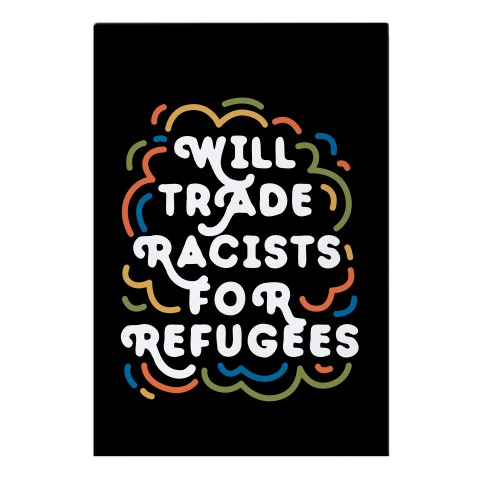 Will Trade Racists For Refugees Garden Flag