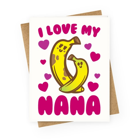 I Love My Nana Greeting Card