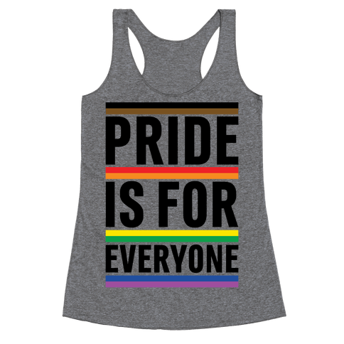 Pride Is For Everyone Racerback Tank Top