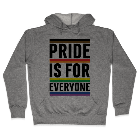 Pride Is For Everyone Hooded Sweatshirt