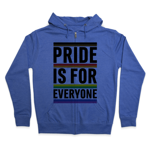 Pride Is For Everyone Zip Hoodie