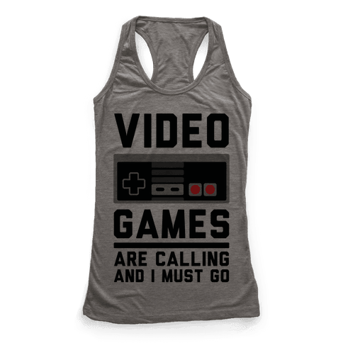 Video Games Are Calling Racerback Tank Top