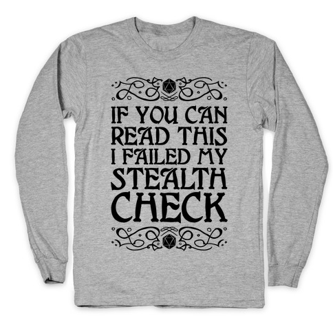 If You Can Read This I Failed My Stealth Check Long Sleeve T-Shirt