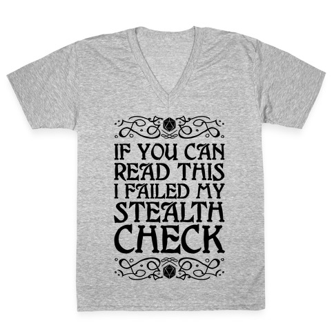 If You Can Read This I Failed My Stealth Check V-Neck Tee Shirt