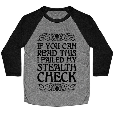 If You Can Read This I Failed My Stealth Check Baseball Tee