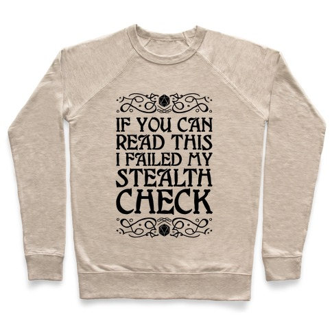 If You Can Read This I Failed My Stealth Check Pullover
