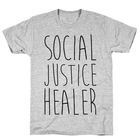 Social Justice Healer T-Shirt