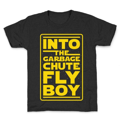 Into The Garbage Chute Fly Boy Kids T-Shirt