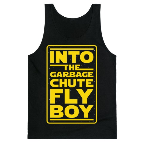 Into The Garbage Chute Fly Boy Tank Top