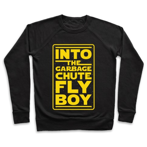 Into The Garbage Chute Fly Boy Pullover