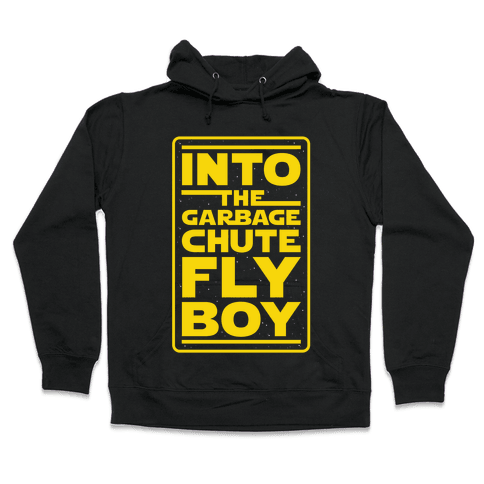 Into The Garbage Chute Fly Boy Hooded Sweatshirt