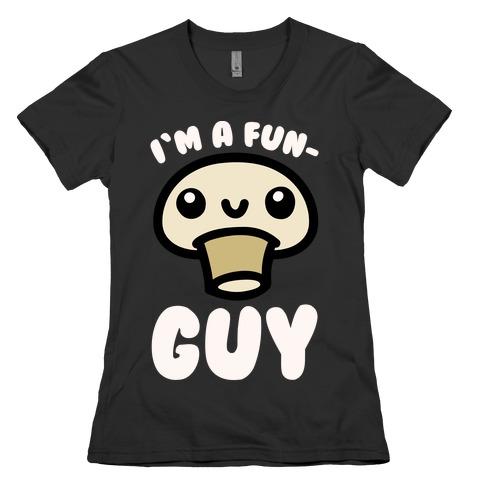 I'm A Fun Guy White Print Womens T-Shirt