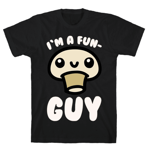 I'm A Fun Guy White Print Mens T-Shirt
