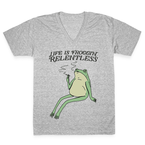 Life Is Froggin' Relentless Frog V-Neck Tee Shirt
