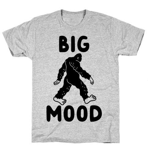 Big Mood Bigfoot Mens T-Shirt