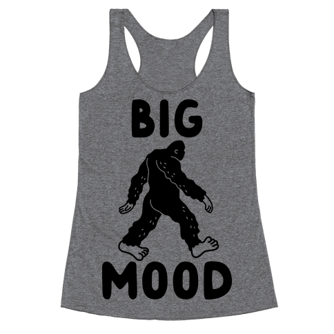 Big Mood Bigfoot Racerback Tank Top