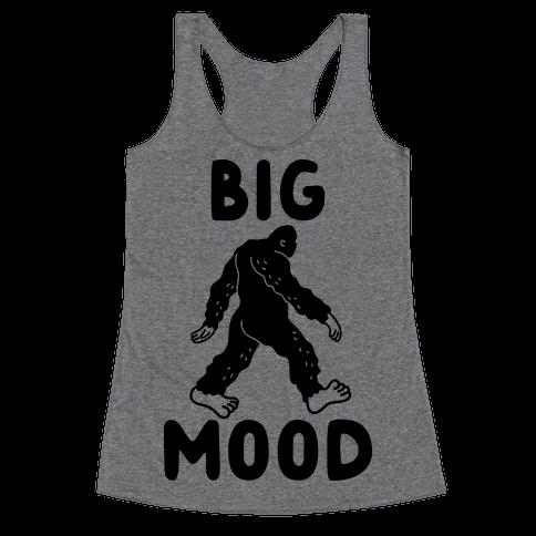 Big Mood Bigfoot Racerback Tank Top