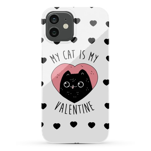 My Cat is My Valentine Phone Case