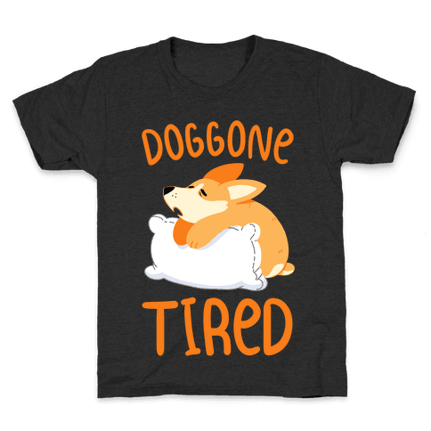 Doggone Tired Kids T-Shirt