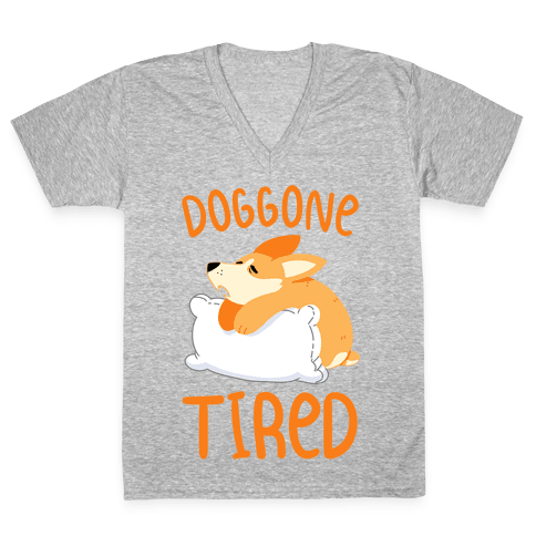 Doggone Tired V-Neck Tee Shirt