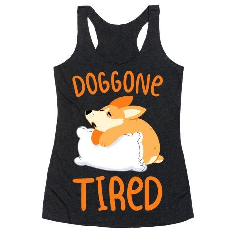 Doggone Tired Racerback Tank Top