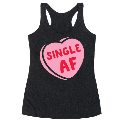 Single AF Candy Heart  Racerback Tank Top