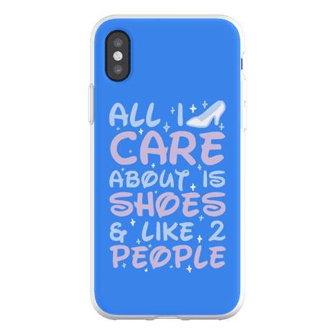 All I Care About Is Shoes & Like 2 People Phone Flexi-Case