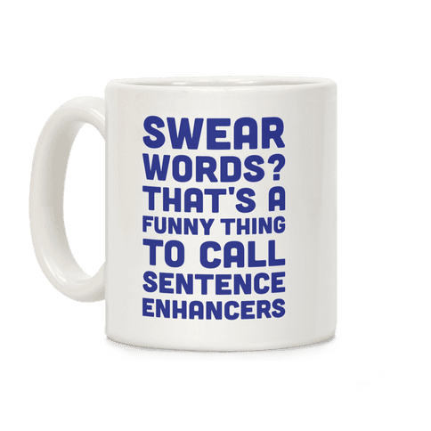 Swear Words Sentence Enhancers Coffee Mug