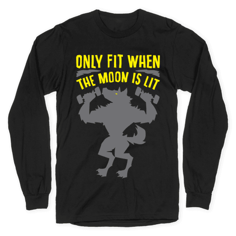 Only Fit When The Moon Is Lit White Print Long Sleeve T-Shirt