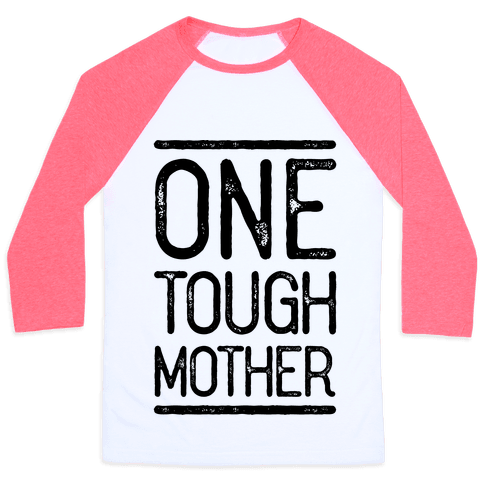 One Tough Mother Baseball Tee