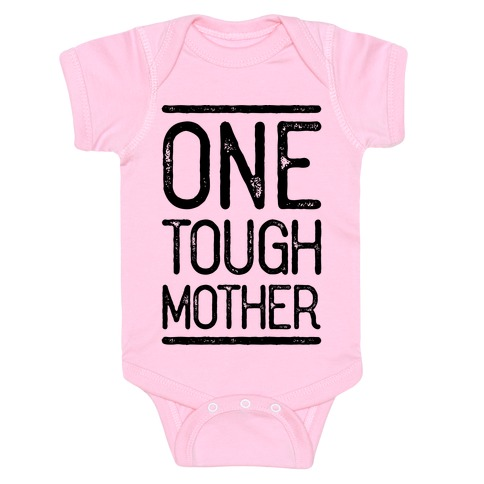 One Tough Mother Baby Onesy