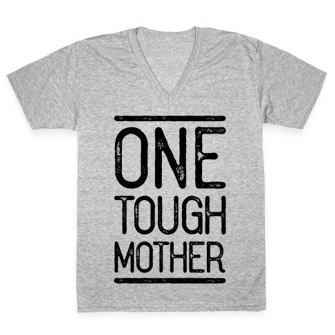 One Tough Mother V-Neck Tee Shirt