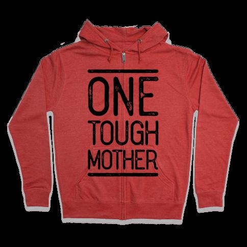 One Tough Mother Zip Hoodie