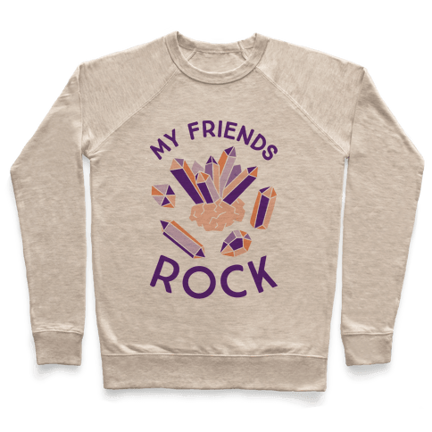 My Friends Rock Pullover