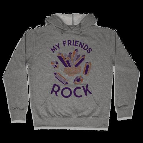 My Friends Rock Hooded Sweatshirt