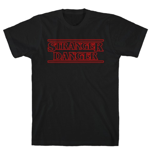 Stranger Danger Mens T-Shirt
