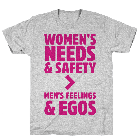 Women's Needs and Safety Mens T-Shirt